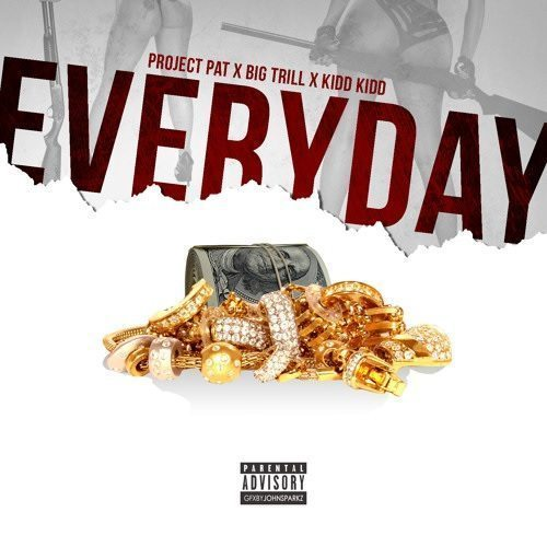Project Pat ft. Kidd Kidd & Big Trill - Everyday