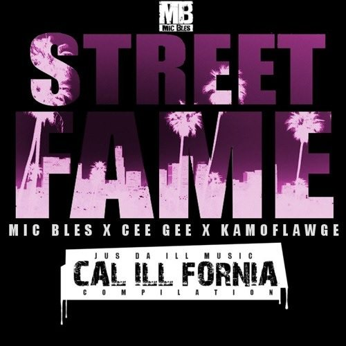 Mic Bles ft. Mic Bles X CeeGee X Kamoflawge - Street Fame