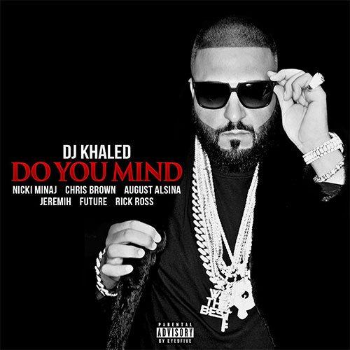 DJ Khaled ft. Nicki Minaj, Chris Brown, August Alsina, Jeremih, Future & Rick Ross - Do You Mind