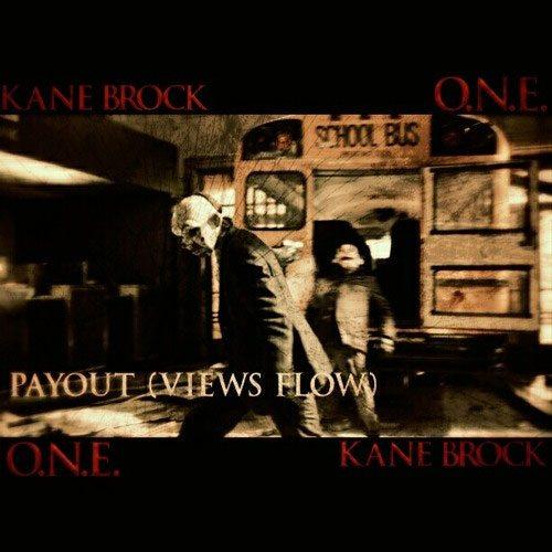 O.N.E. ft. Kane Brock - Payout (Views Flow)