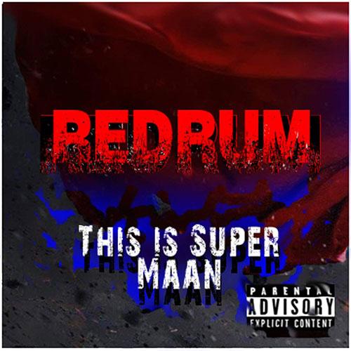 Redrum - This is Super Maan