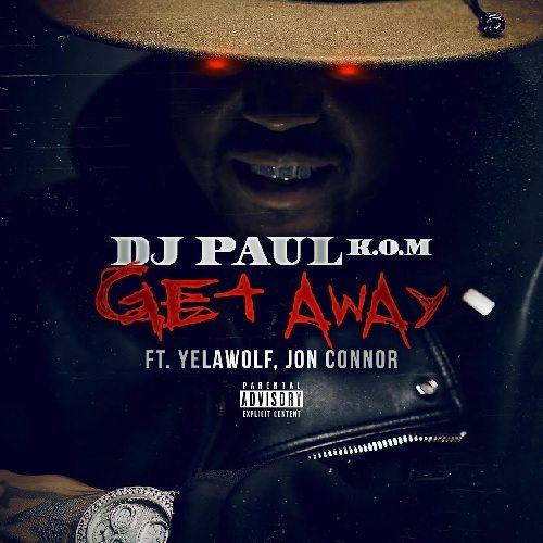 DJ Paul ft. Yelawolf & Jon Connor - Get Away