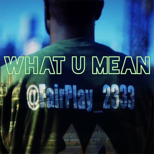 Fairplay - What U Mean (prod. by KaSaunJ)