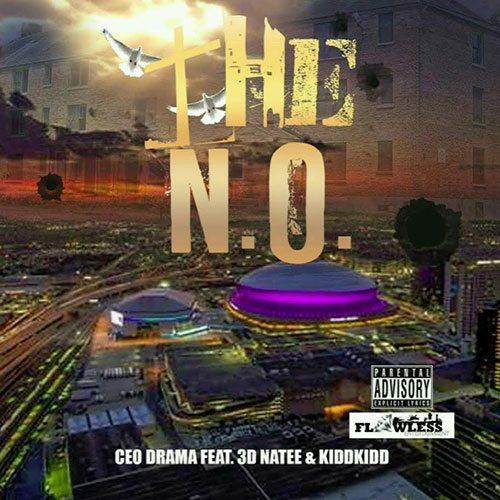 CEO Drama ft. 3D Na'Tee, Kidd Kidd & Jahbo - The N.O.
