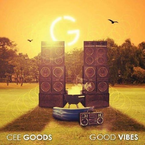 Cee Goods - Good Vibes