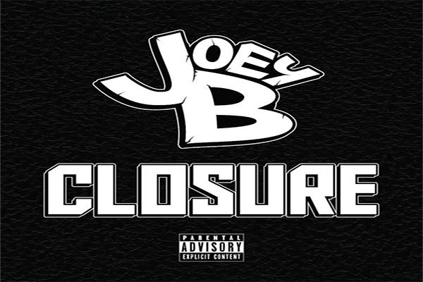 Joey B - Announces Sophomore LP 'Closure'