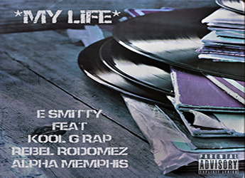 E. Smitty ft. Kool G Rap, Rebel Rodomez & Alpha Memphis - My Life
