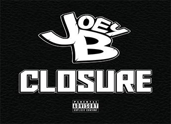 Joey B Debuts - Closure