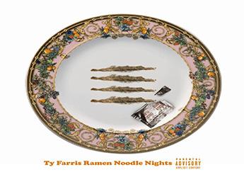 Ty Farris - Ramen Noodle Nights