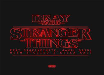 Dray Yard ft. SageInfinite, Jamal Gasol, Heem Stogied & Killa Kali - Stranger Things