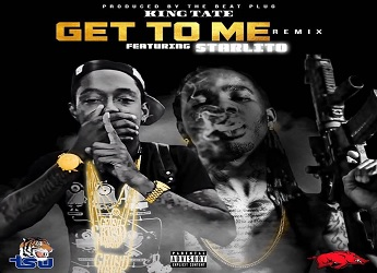 King Tate ft. Starlito - Get To Me (prod. by The Beat Plug)