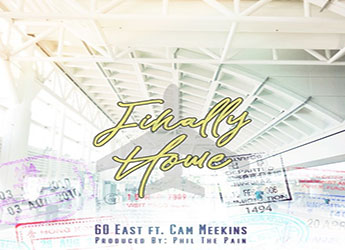 60east ft. Cam Meekins - Finally Home