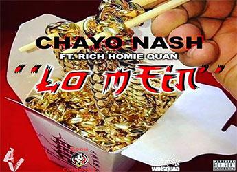 ChAyo Nash ft Rich Homie Quan - Lo Mein