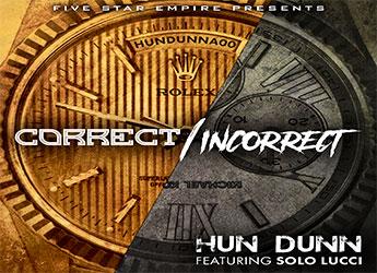 Hun Dunn ft. Solo Lucci - Correct/Incorrect