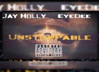 Jay Holly - Unstoppable (prod. EyeDee)