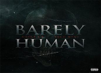 Royce Da 5'9 ft. Tech N9ne - Barely Human