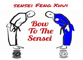 Sensei Feng Xhui - Bow To The Sensei
