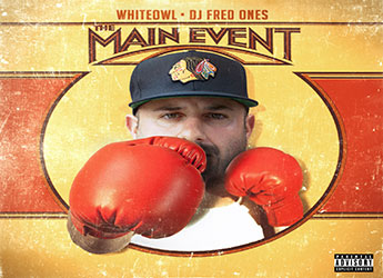 White Owl & DJ Fred Ones TME - The Main Event