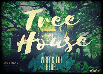 Wreck The Rebel - Tree House