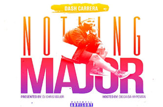Dash Carrera – Nothing Major (Mixtape)