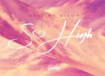 Destiny Dixon - So High
