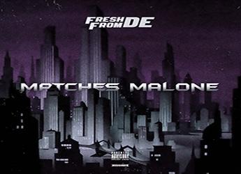 FreshfromDE - Matches Malone
