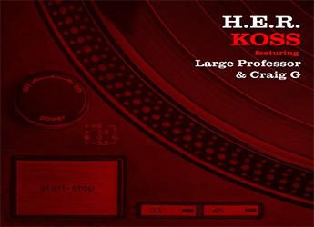 Koss ft. Large Professor & Craig G - H.E.R.