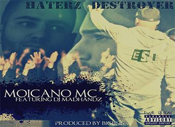 Moicano MC ft. DJ MadHandz - Haterz Destroyer (prod. by BigBob)