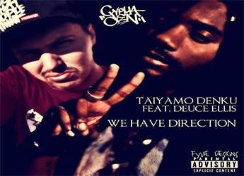 Taiyamo Denku ft. Deuce Ellis - We Have Direction