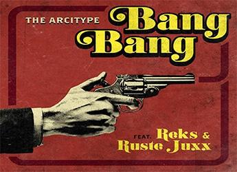 The Arcitype ft. Ruste Juxx & Reks - Bang Bang