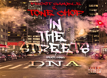 Tone Chop x Frost Gamble ft. DNA - In The Streets