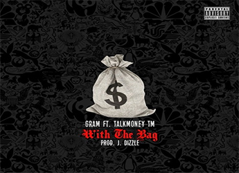 GRAM ft. TalkMoney TM - With The Bag