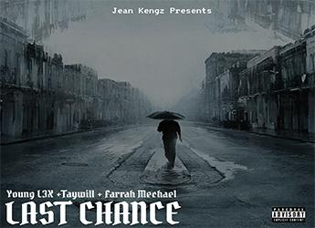 Jean Kengz ft. Farrah Mechael, Young L3X & Taywill - Last Chance