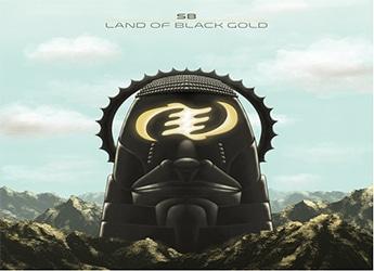 SB - Land of Black Gold (LP)