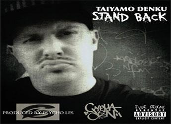 Taiyamo Denku - Stand Back (prod. by Psycho Les of The Beatnuts )