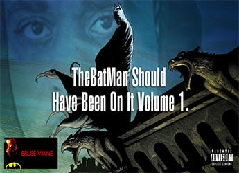 Bruse Wane - The Batman Should Have Been On It, Vol. 1