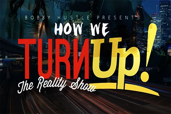 'How We Turn Up - The Reality Show' Currently Seeking Talent
