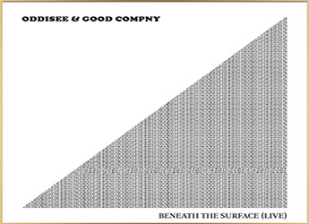 Oddisee & Good Compny - Beneath The Surface (Live) LP