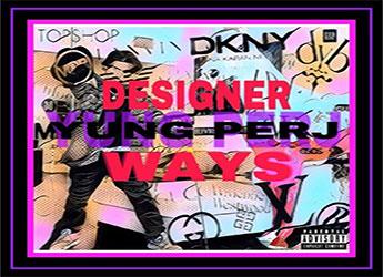 Yung Perj - Designer Ways (prod. by 420 Tiesto)