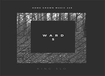 King Slo - Ward 5