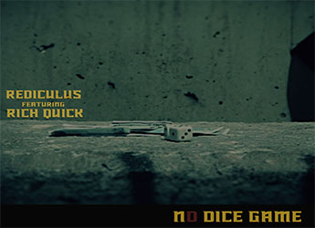 Rediculus ft. Rich Quick - No Dice Game