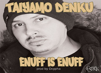 Taiyamo Denku - Enuff is Enuff (prod. by Dcypha)