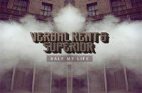 Verbal Kent & Superior - Half My Life