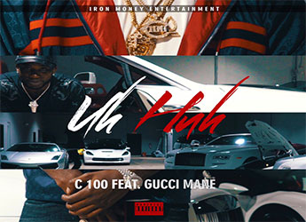C 100 ft. Gucci Mane - Uh Huh Video