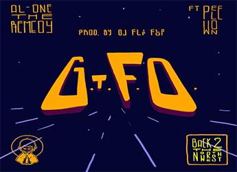 Al-One The Remedy ft. Pele Won - G.T.F.O. (prod. by DJ Flip Flop)