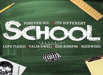 Forever M.C. ft. Lupe Fiasco, Talib Kweli, Hus Kingpin & Rozewood - School