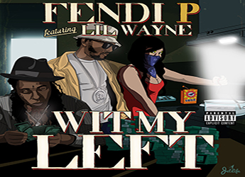Fendi P ft. Lil Wayne - Wit My Left
