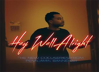 Pennjamin Bannekar - 'Hey Well Alright' Ep. 3 DocuSeries Release