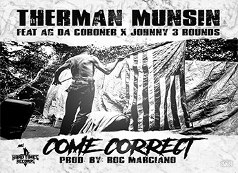 Therman Munsin ft. AG Da Coroner & Johnny 3 Rounds - Come Correct (prod. by Roc Marci)
