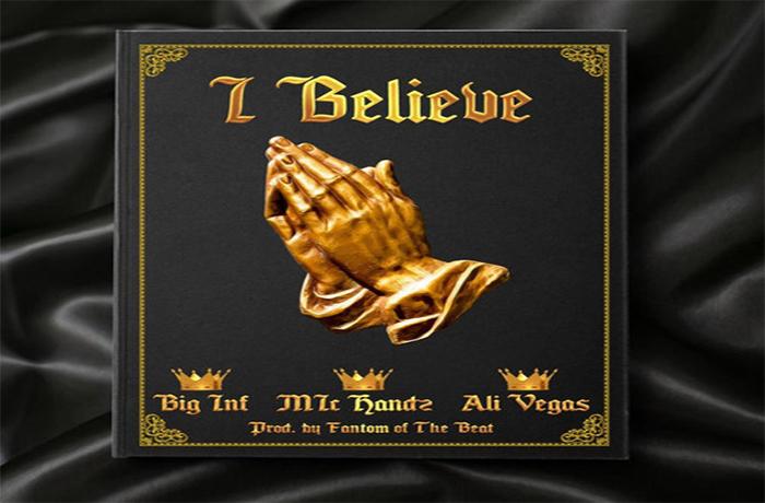 Big Inf ft. Mic Handz & Ali Vegas - I Believe